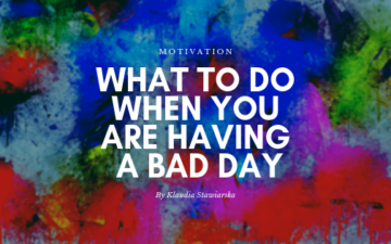 What to do when you are having a bad day