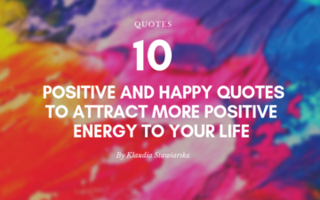 10 Positive And Happy Quotes To Attract More Positive Energy To Your Life